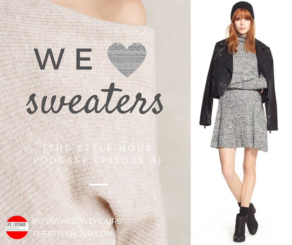 We Love Sweaters | The Style Hour Episode 8