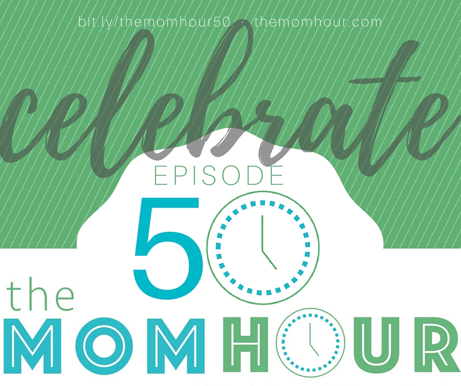 The Mom Hour Episode 50
